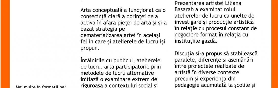 """Raportul întâlnirii """"Atelierul de lucru, format al practicii artistic-educaționale"""". Invitată: Liliana Basarab"""