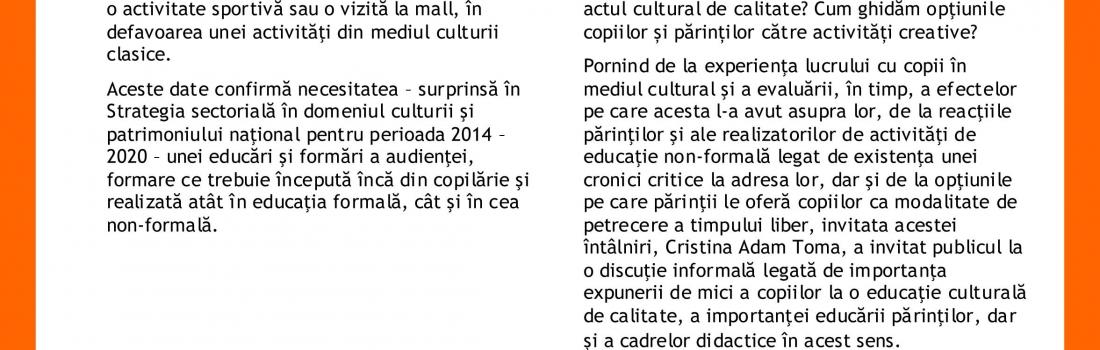 """Raportul întâlnirii """"Cum creștem publicul viitorului?"""". Invitată: Cristina Adam Toma"""