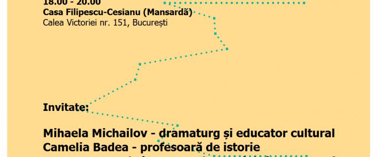 Întâlnire Cultura în educație – Istorii în Istorie. 17.03.2017 | 18.00 | Casa Filipescu-Cesianu, București