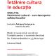 """Întâlnire """"Cultura în educație"""": Patrimoniul cultural – cum descoperim sufletul locurilor"""