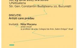 Întâlnire Cultura în educație – Artiști care predau: Nita Mocanu | 29.06.2017 | 18.00 | UNAGaleria, București