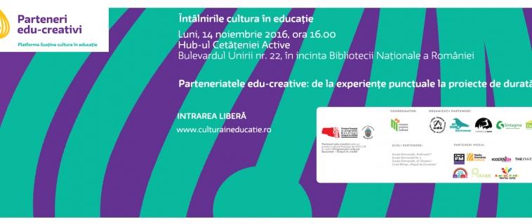 """Întâlnire """"Cultura în educație"""": Parteneriatele edu-creative. De la experiențe punctuale la proiecte de durată"""