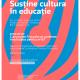 """Întâlnire """"Cultura în educaţie"""": Cum poate fi școala un partener în educația pentru artă?"""