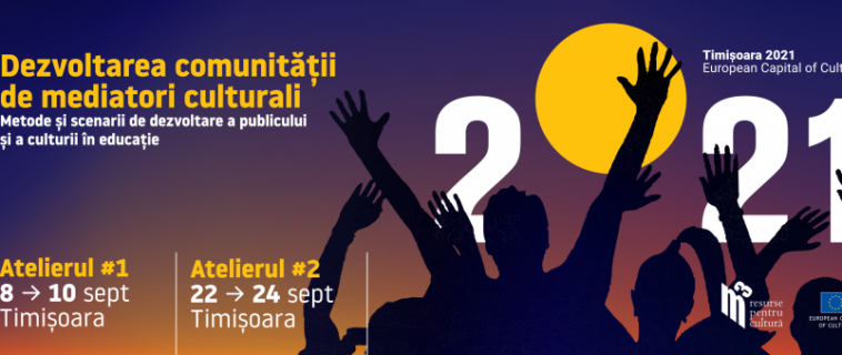 Dezvoltarea comunităţii de mediatori culturali pentru Timișoara – Capitală Europeană a Culturii în 2021