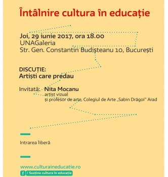 Întâlnire Cultura în educație – Artiști care predau: Nita Mocanu   29.06.2017   18.00   UNAGaleria, București