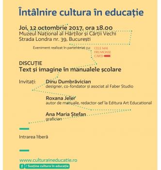 Întâlnire Cultura în educație – Text și imagine în manualele școlare   12.10.2017   18.00   Muzeul Național al Hărților și Cărții Vechi