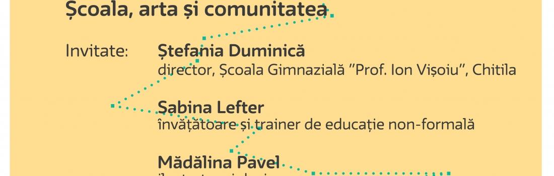 Întâlnire Cultura în educație – Școala, arta și comunitatea   27.09.2017   18.00   La firul ierbii