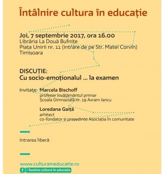 """Întâlnire Cultura în educație – Cu socio-emoționalul la examen   07.09.2017   16.00   Librăria """"La două bufnițe"""", Timișoara"""