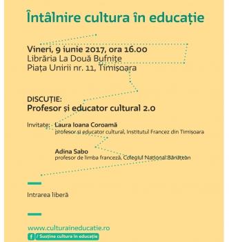 """Întâlnire Cultura în educație – Profesor și educator cultural 2.0   09.06.2017   16.00   Librăria """"La două bufnițe"""", Timișoara"""