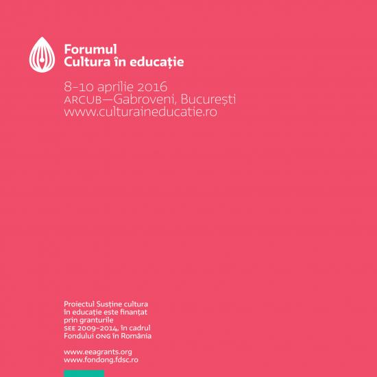 Newsletter nr. 3| martie 2016 | Start la înscrieri pentru primul Forum Cultura în educație