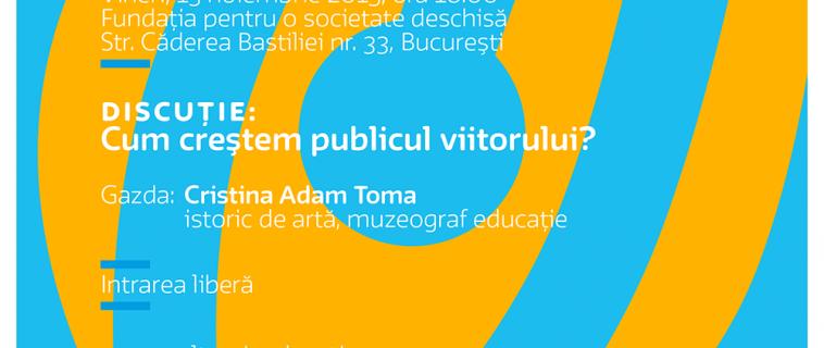 """Întâlnire """"Cultura în educație"""": Cum creștem publicul viitorului?"""