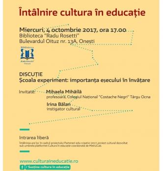 """Întâlnire Cultura în educație – Școala experiment: importanța eșecului în învățare   4.10.2017   18.00   Biblioteca """"Radu Rosetti"""", Onești"""